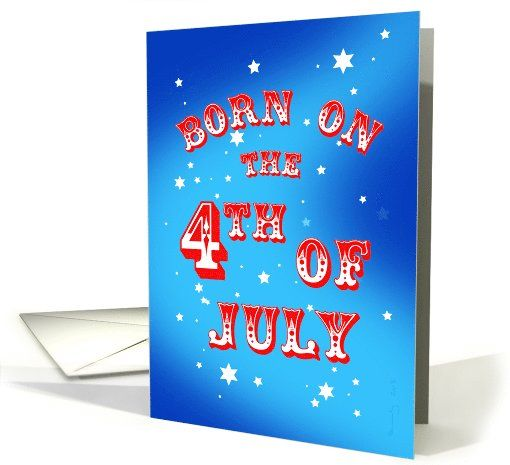 Born On The 4th Of July Birthday Card 1078810 By Yvonne Kennedy