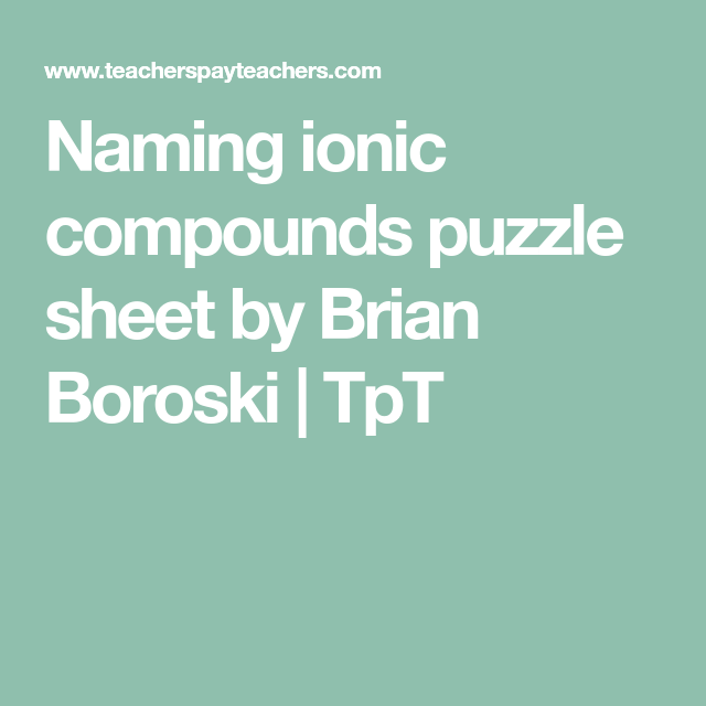 Naming ionic compounds puzzle sheet | Ionic compound, Activities and ...