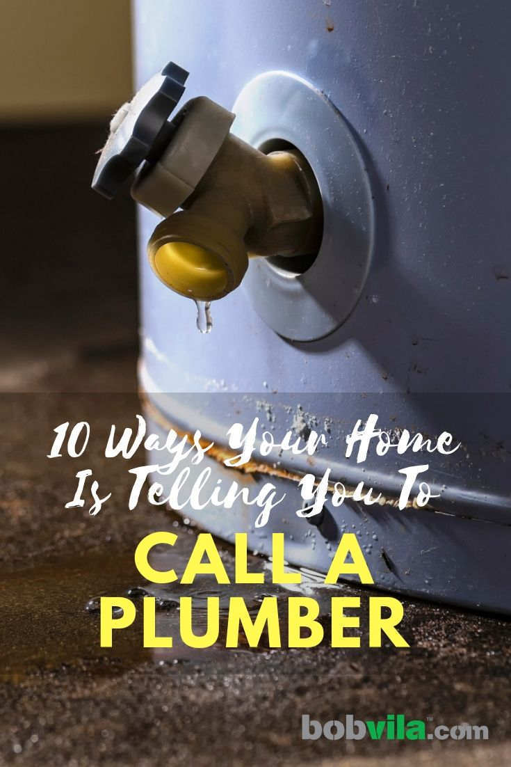 Beware of these plumbing problems. Check out the 10 ways your home is telling you to call a plumber.