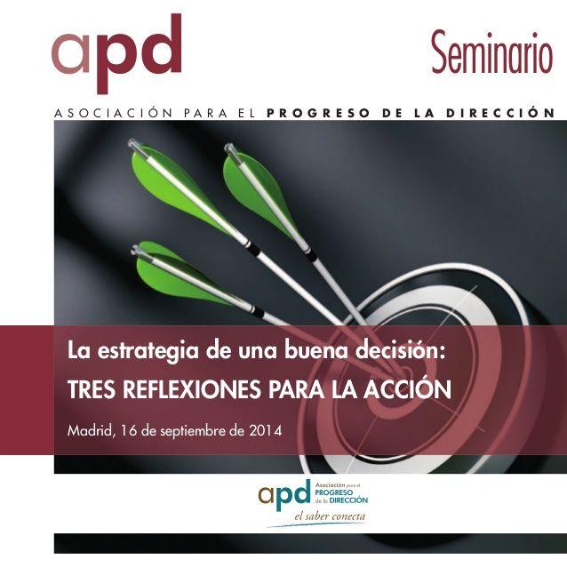 La estrategia de una buena decisión: tres reflexiones para la acción by APD Asociación del Progreso de la Dirección via slideshare.  http://www.apd.es/Inicio/Actividad.aspx?i=S140131