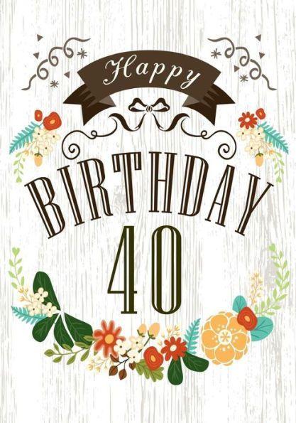 Happy Birthday 40 Birthday Books For Women Birthday Journal