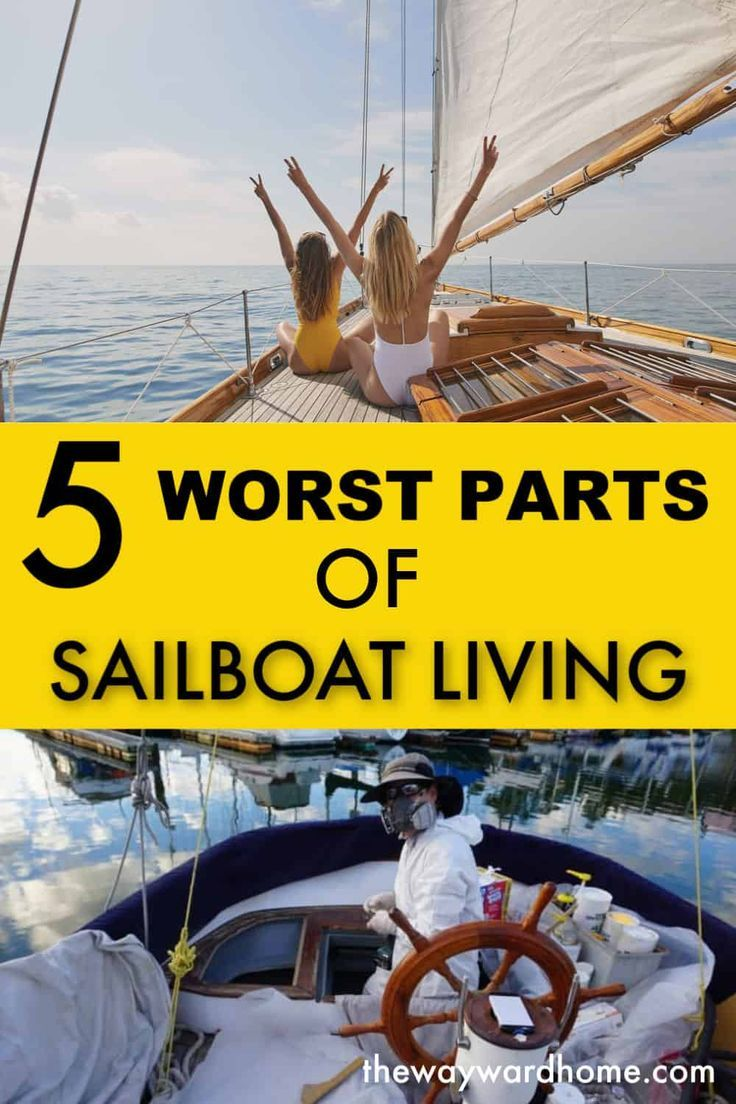 Top 5 worst things about living on a sailboat | Sailboat ...