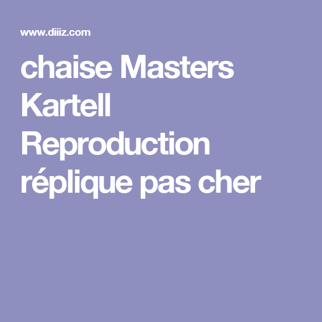 Chaise Masters Kartell Reproduction Replique Pas Cher Philippe Starck Chaise Masters Master