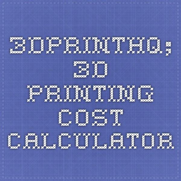 3dprinthq; 3D printing cost calculator 3D Modeling + Printing