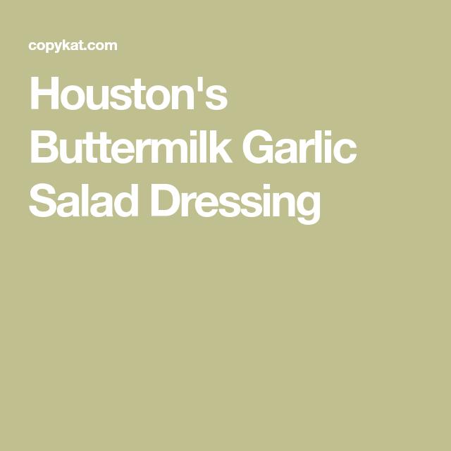 Houston S Buttermilk Garlic Salad Dressing Garlic Salad Dressing Salad Dressing Clean Salad Dressings