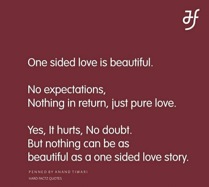 Everyone Has This Type Of Love Story And I Believe True Love Is Always One Sided No Two Ca Love Story Quotes Unrequited Love Quotes Onesided Love Quotes