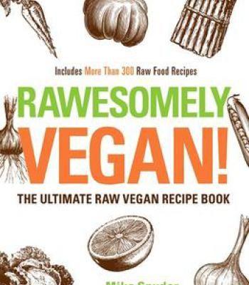 Rawesomely vegan the ultimate raw vegan recipe book pdf rawesomely vegan the ultimate raw vegan recipe book pdf forumfinder Gallery
