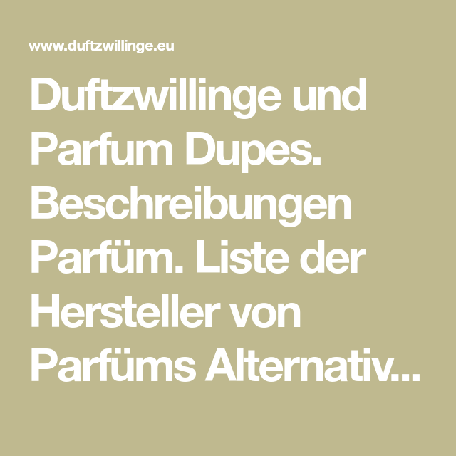 Duftzwillinge und Parfum Dupes. Beschreibungen Parfüm