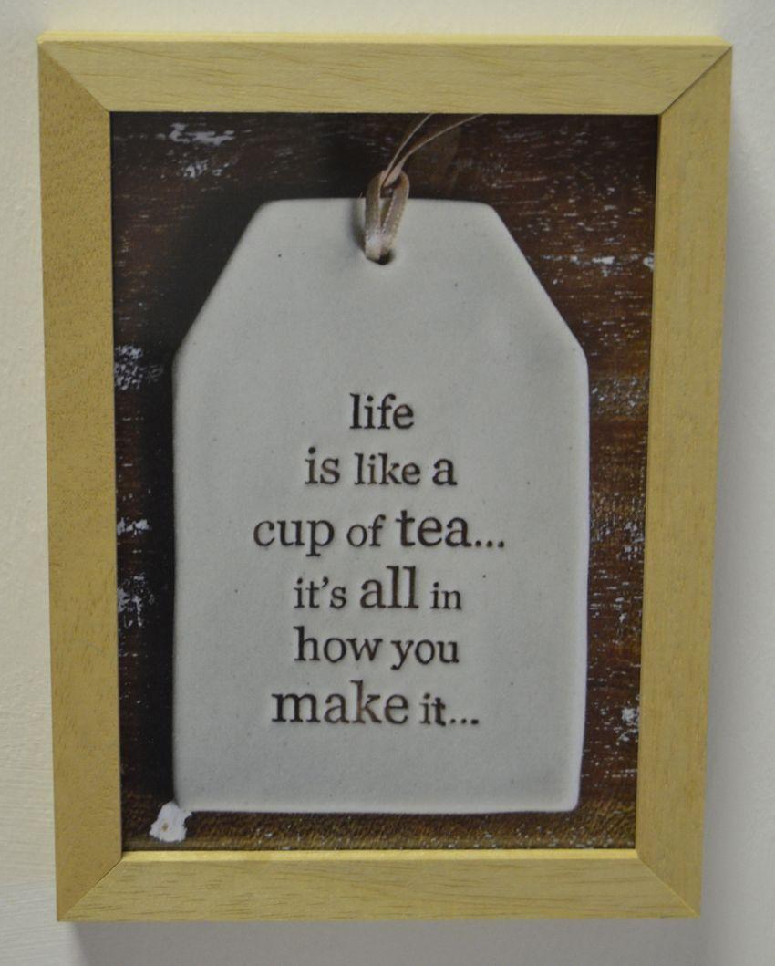 Life is like a cup of tea ... it's all in how you make it ...