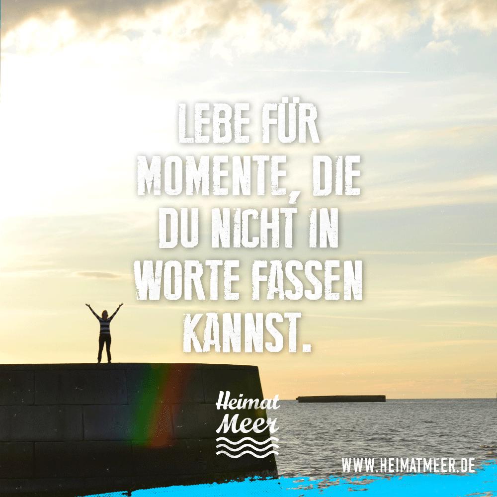 Charmant Lebe Für Momente, Die Du Nicht In Worte Fassen Kannst. U003eu003e