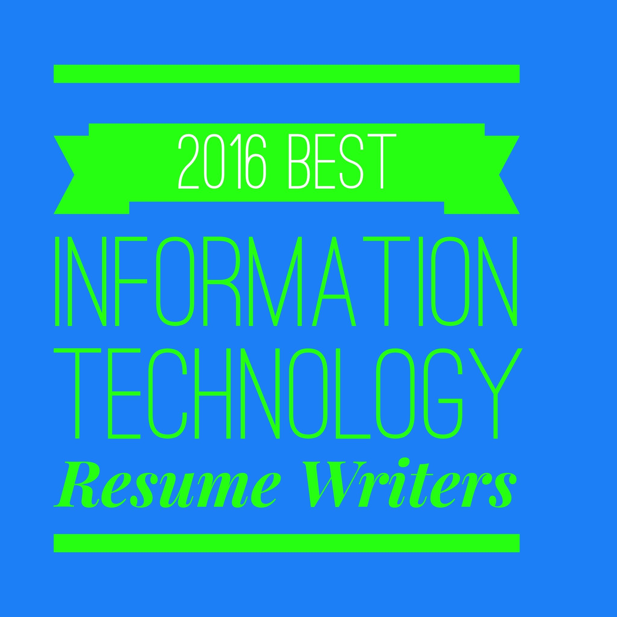 here are the 2016 best information technology resume writers to launch your information technology job search the top resume writers get proven results - Resume Writing For Science Jobs