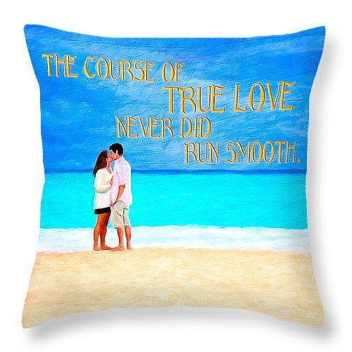 "Shakespeare On True Love Throw Pillow 14"" x 14"" - Quote by William Shakespeare from A Midsummer Night's Dream ""The Course Of True Love Never Did Run Smooth"""