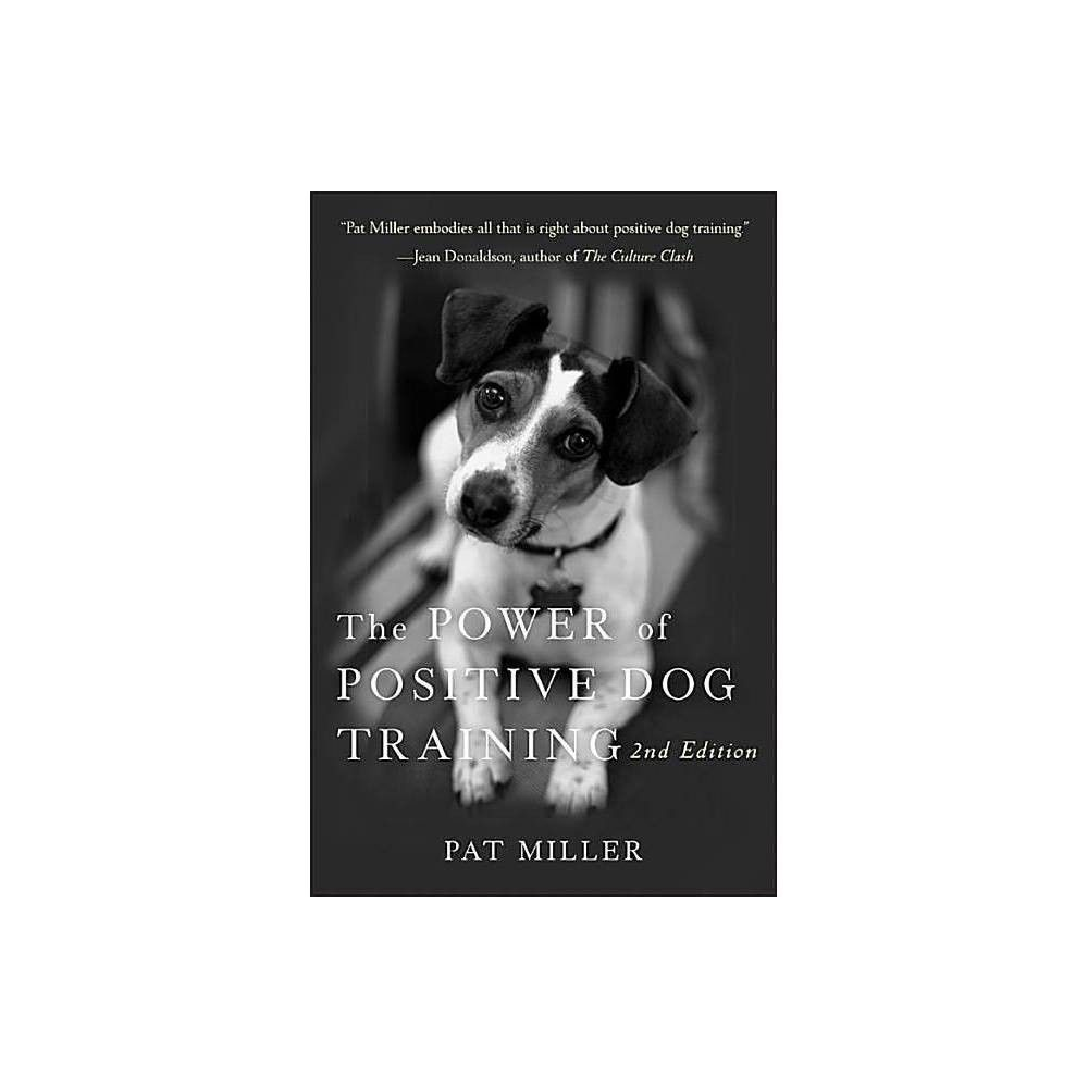 The Power Of Positive Dog Training 2 Edition By Pat Miller