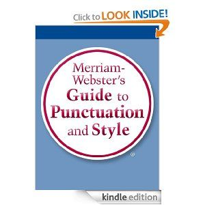 Amazon.com: Merriam-Webster's Guide to Punctuation and Style eBook: Merriam-Webster Inc.: Kindle Store Includes a guide to copyediting and proofreading. Firmly based on real-life source material, reflecting both the consensus and the variety in American published writing. 362 pages, $2.49 8/11