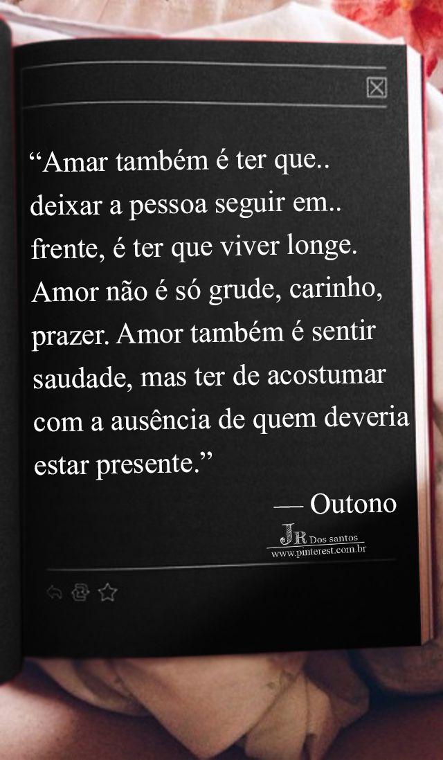 Amar Também é Ter Que Deixar A Pessoa Seguir Em Frente é Ter Que