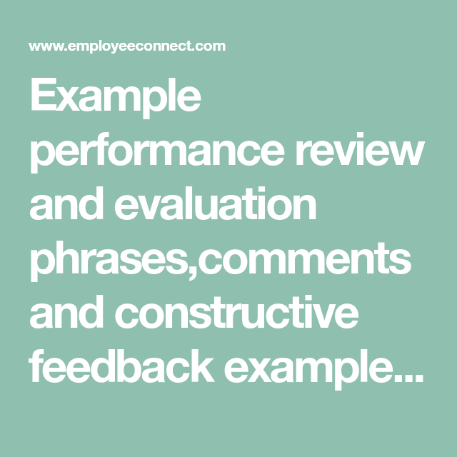 Example performance review and evaluation phrases,comments and ...