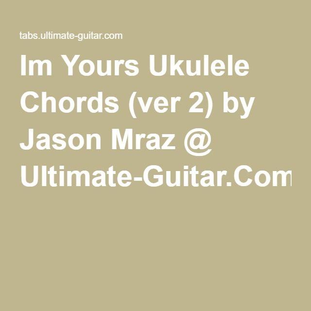 IM YOURS CHORDS by Jason Mraz UltimateGuitarCom