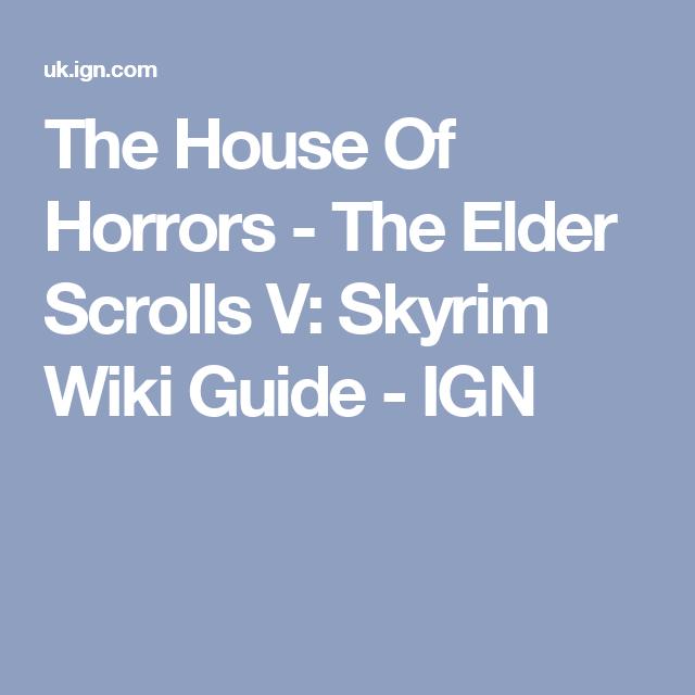 The House Of Horrors The Elder Scrolls V Skyrim Wiki Guide Ign Skyrim Elder Scrolls Horror House