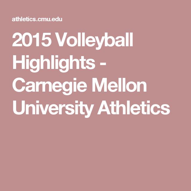 2015 Volleyball Highlights Carnegie Mellon University Athletics Volleyball Highlights Carnegie Mellon