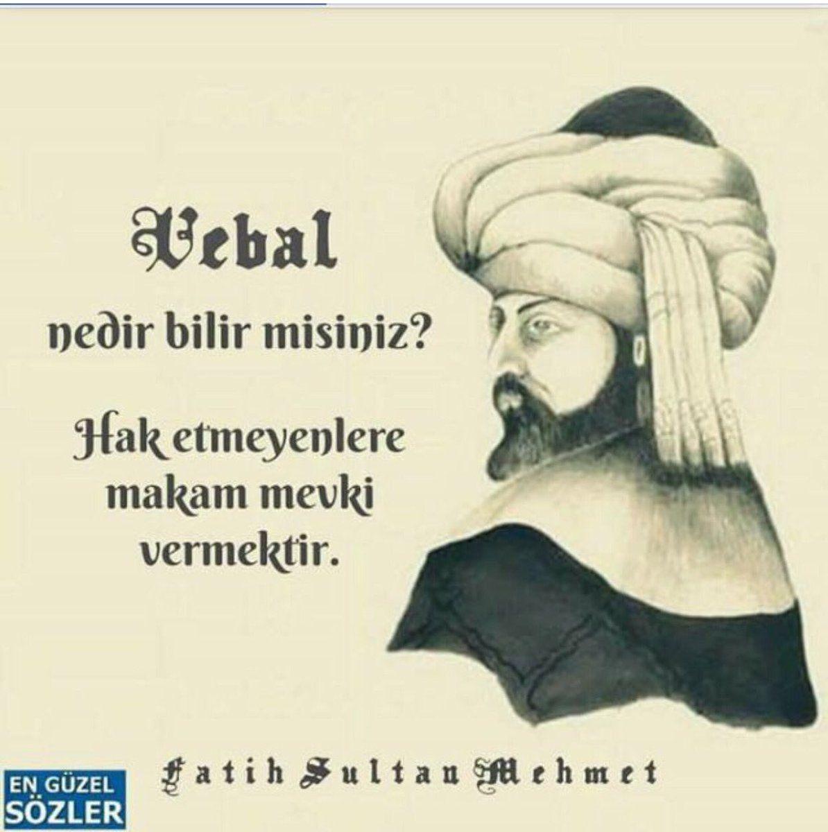 Fatih Sultan Mehmet E Sormuslar Vebal Nedir Bilir Misiniz Ey Sultanim Sultan Hak Etmeyenlere Makam Mevki Vermektir Diye Cevap Ver Sultan Guzel Soz Galeri