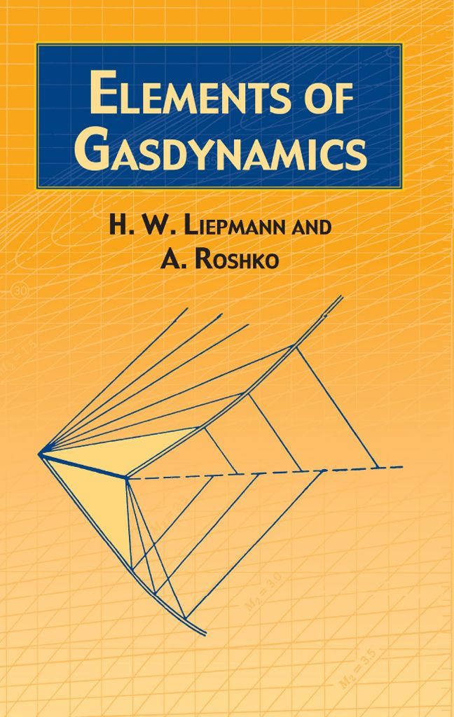 Elements Of Gas Dynamics By H W Liepmann First Rate Text Covers Introductory Concepts From Thermodynamics One Dimensional G Books Physics Experiments Ebook