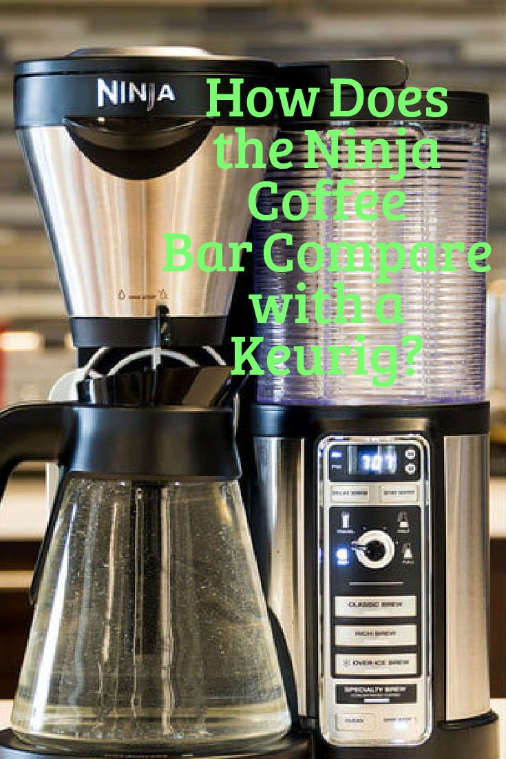 How Does the Ninja Coffee Bar Compare with a Keurig