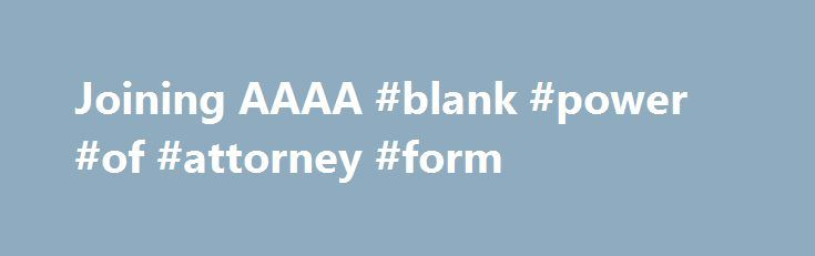 Joining Aaaa Blank Power Of Attorney Form HttpAttorneys