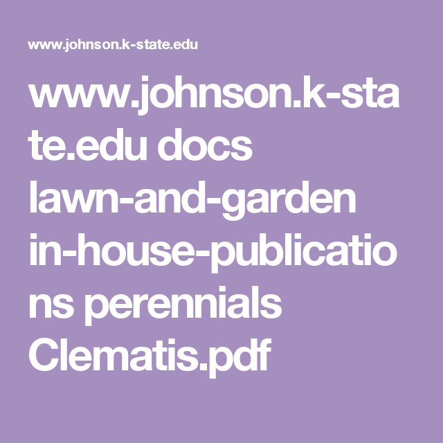 Www Johnson K State Edu Docs Lawn And Garden In House Publications Perennials Clematis Pdf