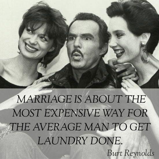 Quotes: Burt Reynold on Marriage