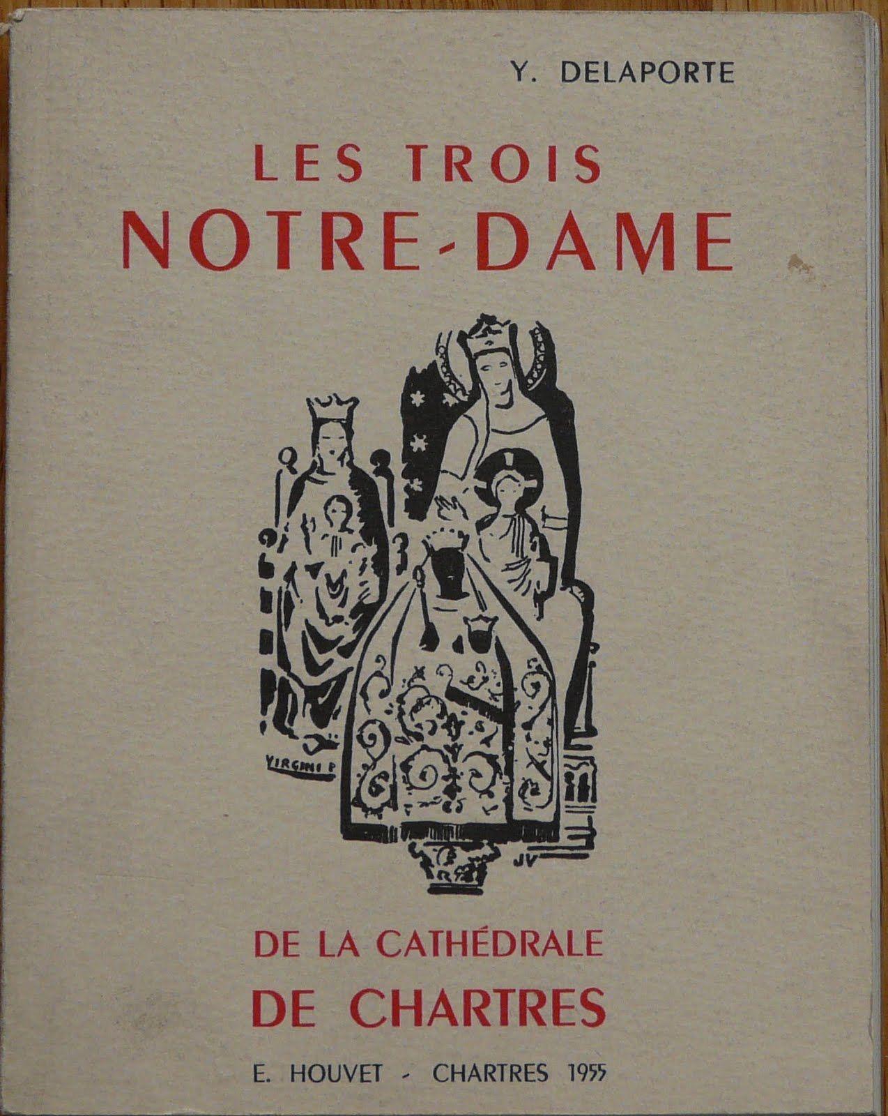 Yves Delaporte, les trois Notre-Dame de la cathédrale de Chartres, Ed. Houvet, Chartres, 1955