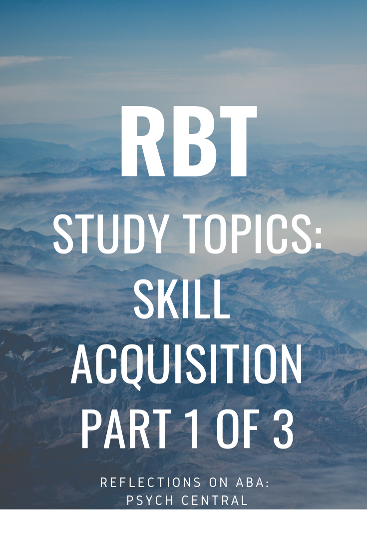 Registered Behavior Technician Rbt Study Topics Skill Acquisition Part 1 Aba Therapy For Autism Training Topics Exam Study