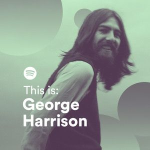 This Is: George Harrison - Spotify