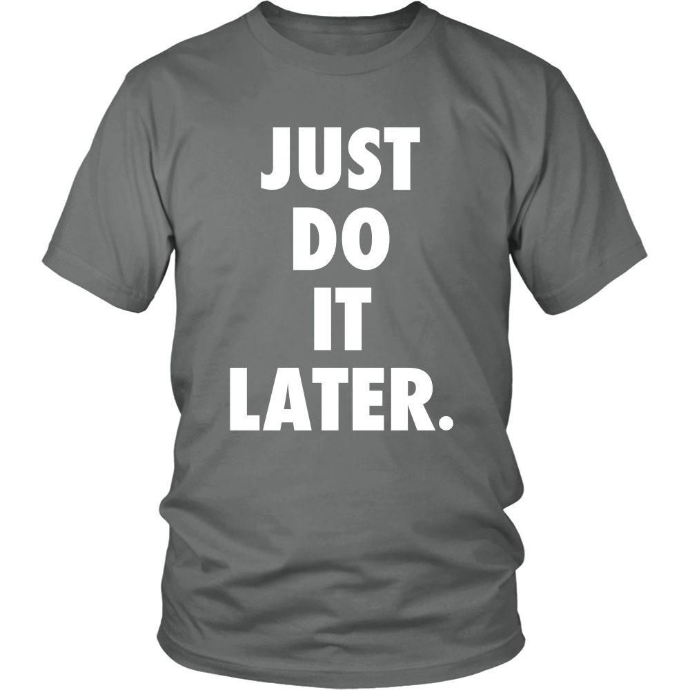 Funny T Shirt - Just Do It Later | Dad to be shirts ...