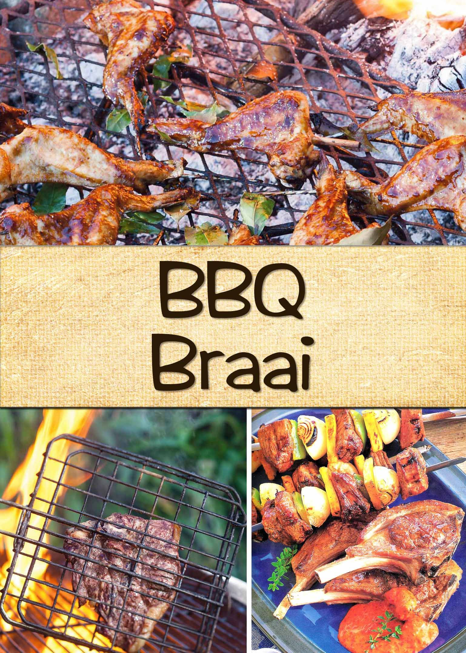 The Definition Of Lekker South African Recipes Braai Recipes