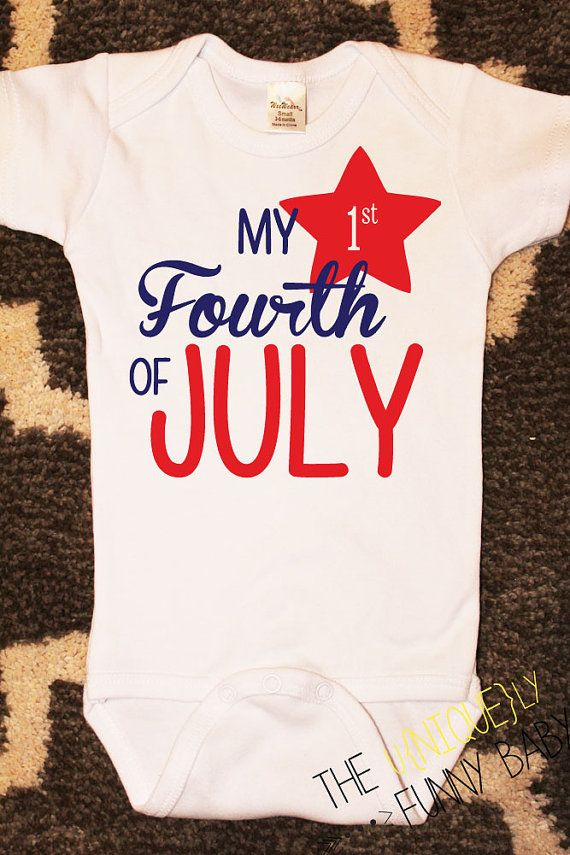 7d0a1a093 My First Fourth of July Onesie July Fourth by UniquelyFunnyShirts ...
