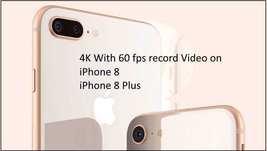 How to record 4k video on iphone 8 iphone 8 plus