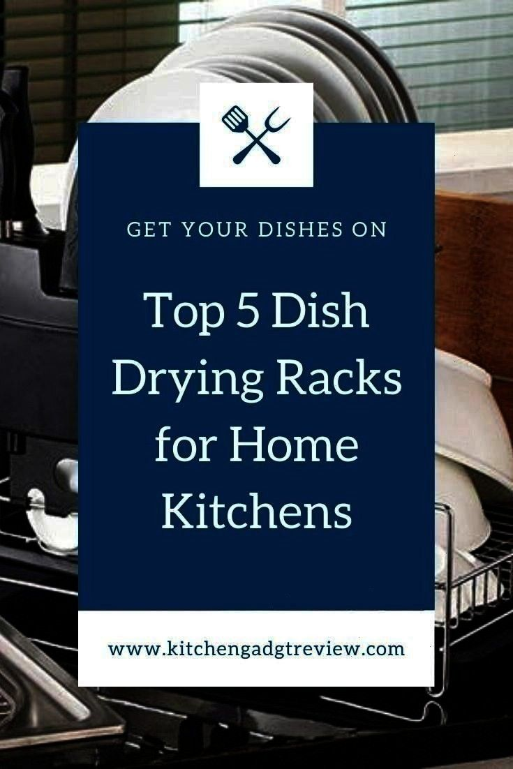 Top 5 Picks for Home Kitchens The top picks for a dish drying rack Make the best use of your kitchen space with a dish rack thats perfect for your needs The top picks for...