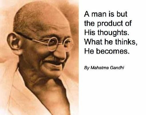 Ghandi Quote A Man Is But The Product Of His Thoughts  Gandhi  Quotes