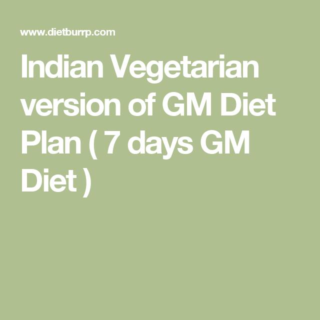 Indian Vegetarian Version Of Gm Diet Plan 7 Days Gm Diet Carb