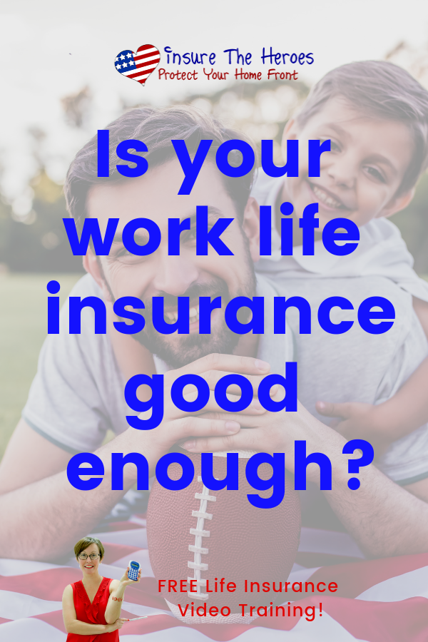 Don T Most People Have Life Insurance Through Their Job Yes Most