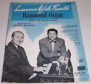 Lawerence Welk was my grandmother's favorite and here is a Hammond Organ music book of his favorites.