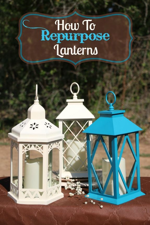 How To Re Purpose Lanterns Diy Project For Home Decor