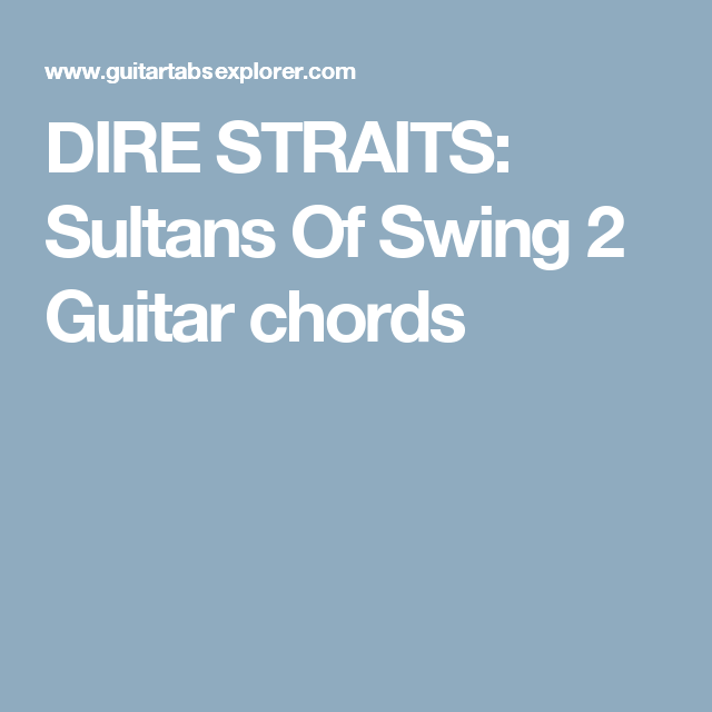 DIRE STRAITS: Sultans Of Swing 2 Guitar chords | Guitar Tabs ...