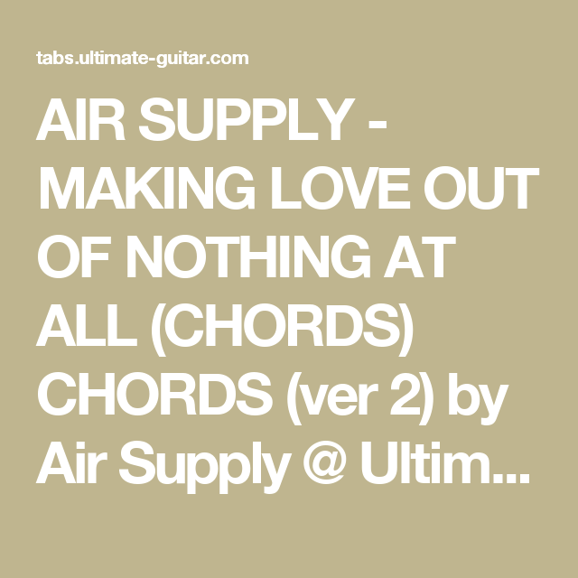 Air Supply Making Love Out Of Nothing At All Chords Chords Ver