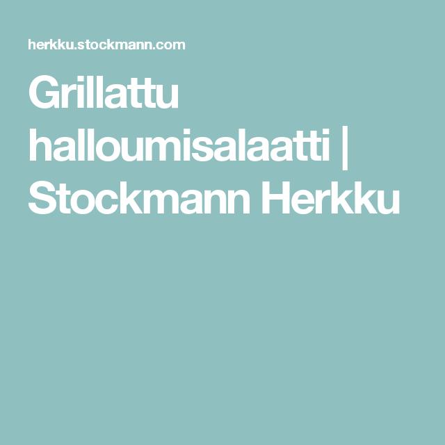 Grillattu halloumisalaatti   Stockmann Herkku