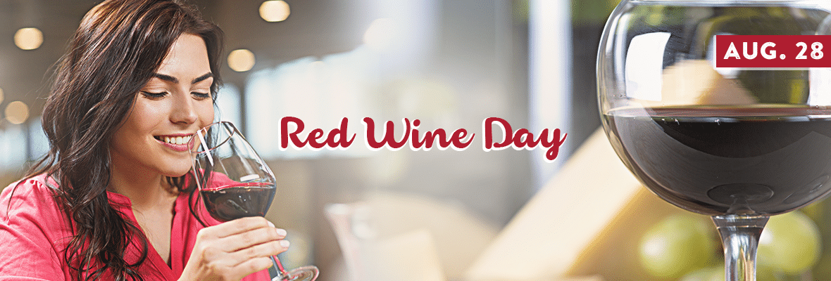 National Red Wine Day August 28 2020 National Today National Red Wine Day Red Wine Day