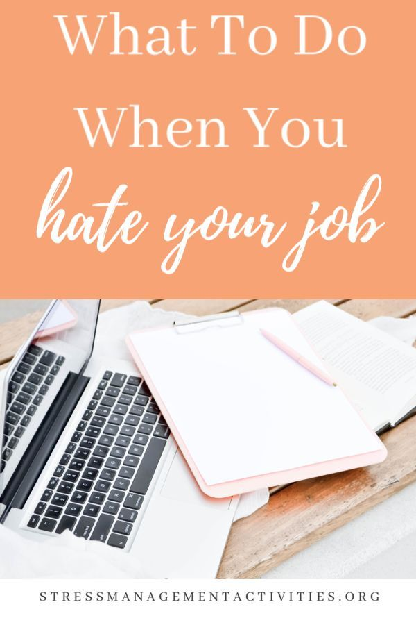 Work Stress Quotes What To Do When You Hate Your Job