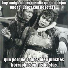 Somos Bien Borrachas Memes Mexicanos Divertidos Feliz