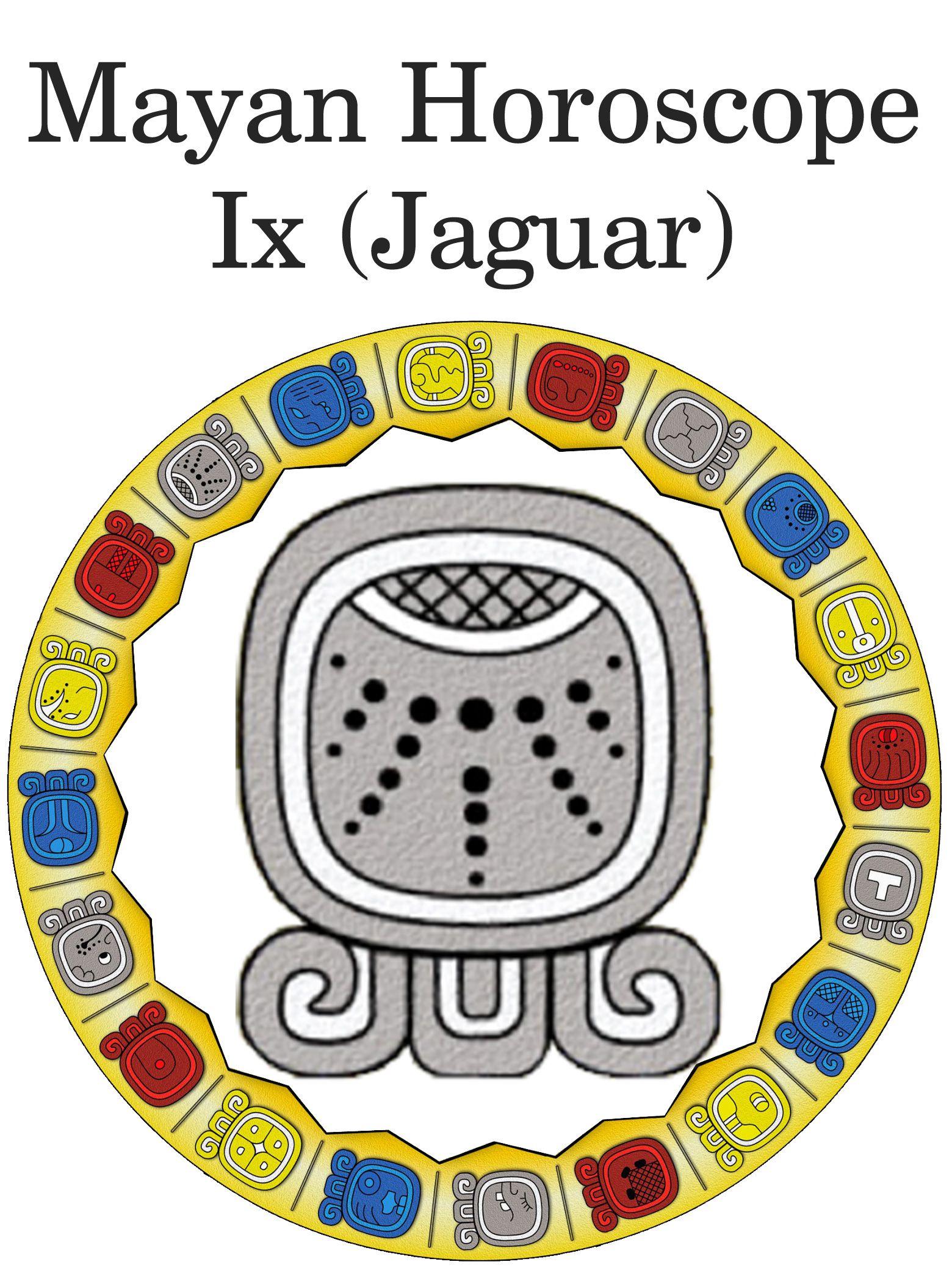 Ix Jaguar Mayan Horoscope Mayan Horoscope Pinterest