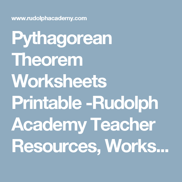 Pythagorean Theorem Worksheets Printable -Rudolph Academy Teacher ...
